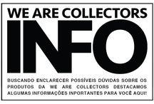 INFORMAÇÕES / Encontre aqui mais informações sobre como identificar e adquirir algum produto da WE ARE COLLECTORS. Você pode também entrar em contato através do e-mail, jonesgiovanella@gmail.com ou pelo facebook, https://www.facebook.com/giovanella.jones / by WE ARE COLLECTORS