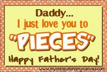♥ Fathers Day ♥ / by Laurie Baumgartner Pinzel