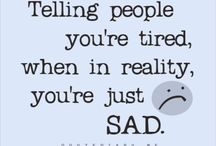 Feeling blue :( / We all get sad and gloomy from time to time. / by Hopeless Housewife