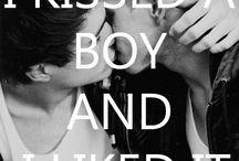 I kissed the boy and i likes it / by TeeTy Joe