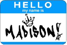 Madison / Board that is dedicated to my daughter! / by Amy Lewis