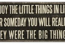 Signs/Sayings/Quotes / by Jamie Fetters