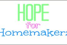 Hope For Homemakers / Inspiration, hope, and encouragement for homemakers / by Leah @ Simple. Home. Blessings.