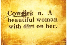 Cowgirl Thoughts / by Cowgirl Dirt