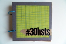 30 Days of Lists project / Journaling, memory keeping, Listing / by Amy T Schubert