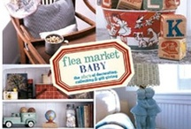 M&B: Flea Market Baby / we wrote the book -- and share here images from our book as well as images from pinners that we find crazy inspiring for kids and baby rooms. / by M&B VINTAGE