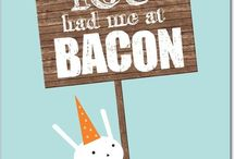 Bacon / by Jess Vaughan
