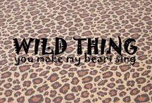 Go WiLd / Never met a leopard I didn't like  / by Tina K