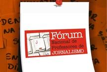 FNPJ / Fórum Nacional de Professores de Jornalismo / by Mirna Tonus