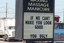 Funny Signs! / Humor / by Cheryl Rierson