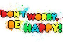 BE  HAPPY  :) / by J Hilton
