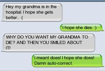 auto correct to make you laugh til y ou cry / by Heather Oakes