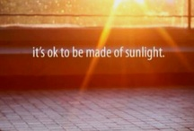 Sun shining brightly / Because the sun fills me with life and vitality, lifting me up where I belong.  / by Maya