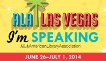 Annual Conference '14 Speakers & Sessions / Sessions and speakers at the upcoming 2014 ALA Annual Conference in Las Vegas / by ALA Annual Conference and Exhibit
