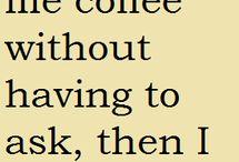 Coffee / by Jennifer Baldwin