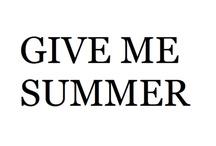 Summer State of Mind :) / by Shawna Blake