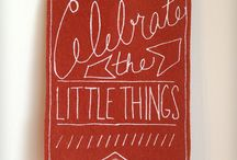 Celebrate the little things.... / Make every day special  / by Annie Elisabeth