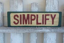 Simplify / by Brian Smith