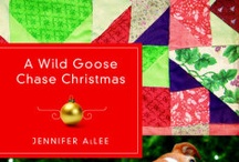 A Wild Goose Chase Christmas by Jennifer AlLee / A quilt, a secret message, a dog, and a possible treasure make for an unforgettable Christmas!  / by Quilts of Love Fiction
