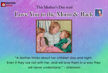 "Mother's Day Special / Highlighting ""Mother-child"" special stories for children / by StoriesAlive"