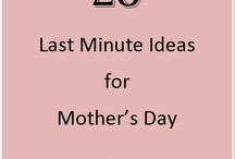 Mothers Day / by Mary Headrick