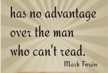 Because reading is important / A man who doesn't read has no advantage over a man who cannot read.  / by Cinthya Quintana