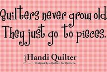 Quilting Quotes / by Handi Quilter