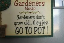 Garden Quotes / by Diana Pappas