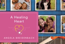 A Healing Heart by Angela Breidenbach / Can a woman's wounded heart find its way back to God and discover an unexpected new love? / by Quilts of Love Fiction