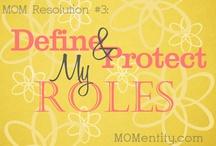 Define & Protect My Roles / by Nicole Carpenter {MOMentity.com}