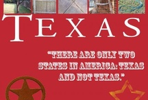 GODS' COUNTRY / You can take the girl out of Texas, but you can't take Texas out of the girl!! / by Linda Denison