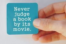 Read! / So many of these books have been made into movies but the movies can never capture the depth and span of what made the book so great. The book is always better!  / by Kim E.