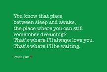 My love.... Peter Pan!  / by Hannah Hanson