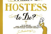hostess with the mostess / by Samantha Barham