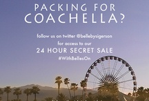 Coachella:                                                                          #WithBellesOn / by Belle by Sigerson Morrison