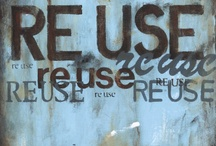 """Reuse / Time to look at our """"waste"""" as potential! This board contains information on how to reuse things that would normal end up in the garbage / by GreenRamsey"""