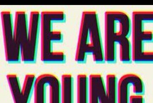 We Are Young. / by Paisley Heckman