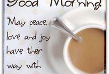 Good Morning♥ / by Debbie Davis