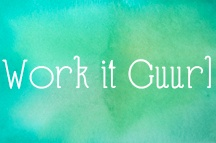 Work it Guurl / by T Maria