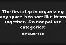 Organizing Inspiration / Quotes, cartoons and other items that inspire good organizational habits. / by Lori Gersh , Professional Organizer