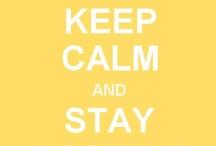 Keep Calm / by Kelley Miller