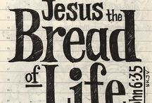 Jesus, The Bread Of Life / by Kisha Goldvarg