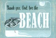 The Beach / by Pam Whiteman