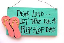 FLIP FLOPS / by Debbie Reid