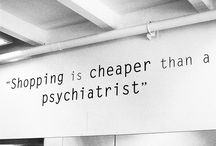 shopping is cheaper  / by Dean-Cathy Ray