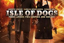 """Isle Of Dogs (Movie) / (Short Synopsis) """"In this gritty crime thriller, a brutal London gangland boss discovers his new trophy-wife is having an affair, hunts down her lover, issues a grim ultimatum … and a deadly game begins."""" (Starring) Andrew Howard (Limitless, The Hangover: Part II, Transformers: Revenge of the Fallen), Barbara Nedeljakova (Hostel Part 1 & 2, Shanghai Knights, Children Of The Corn: Genesis), Edward Hogg, (Anonymous, Alfie). / by Green Apple Entertainment"""