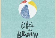 Life's A Beach!!!!   / by Katie Niemants