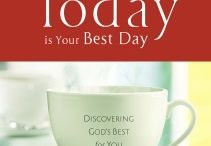 Today is Your Best Day / by New Leaf Publishing Group