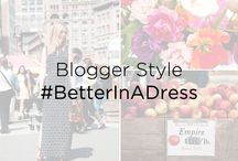 Blogger Style / Our favorite bloggers making every moment #BetterInADress / by Donna Morgan