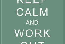 Keep Calm & Work Out! / by Mayra Garcia
